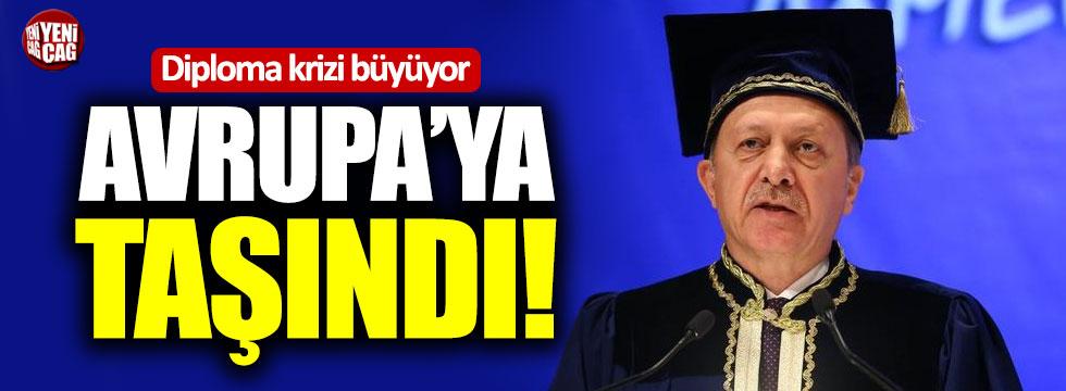 Erdoğan'ın diploması Avrupa'ya taşındı!
