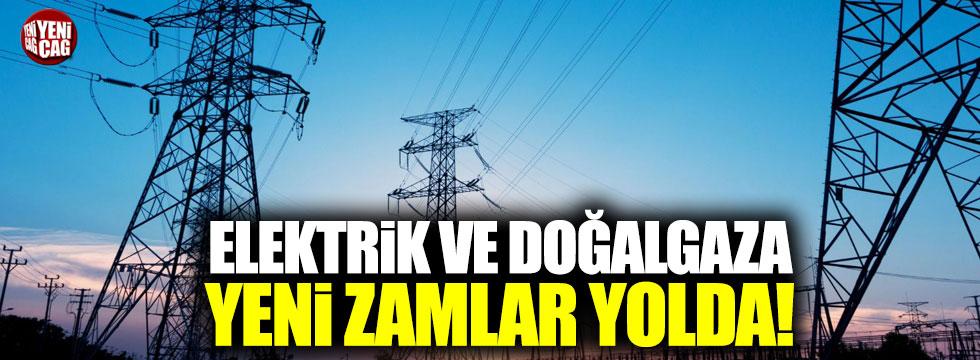 Elektrik ve doğalgaza yeni zamlar yolda!
