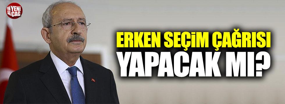 Kemal Kılıçdaroğlu'ndan 'erken' seçim açıklaması!