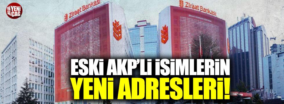 Kamu bankaları, eski AKP'li isimlerin yeni adresleri oldu!