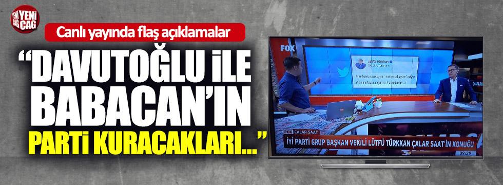 İYİ Partili Türkkan'dan FOX Tv'de çarpıcı açıklamalar!