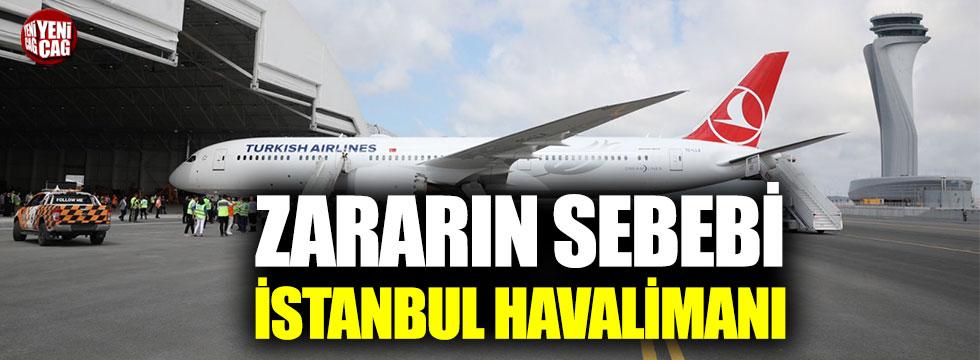 THY'nin zarar etme sebebi İstanbul Havalimanı