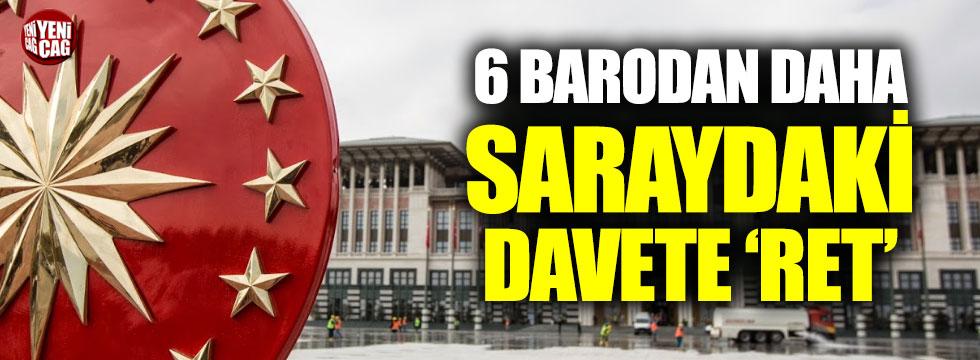 6 baro daha adli yıl açılış davetini reddetti
