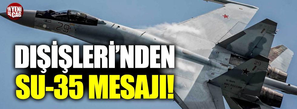 Çavuşoğlu'ndan SU-35 mesajı