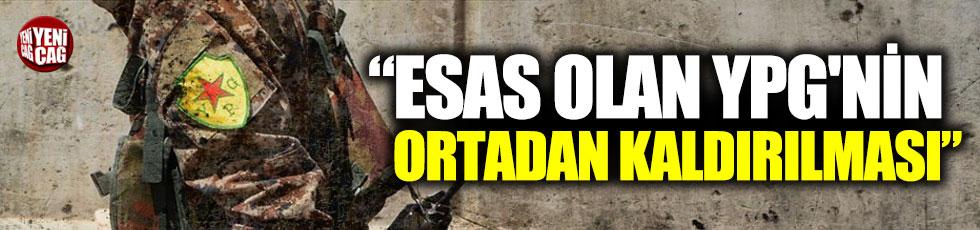 'Esas olan YPG'nin ortadan kaldırılması'