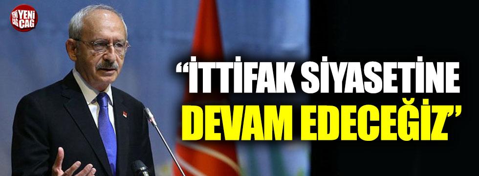 """Kılıçdaroğlu: """"İttifak siyasetine devam edeceğiz"""""""