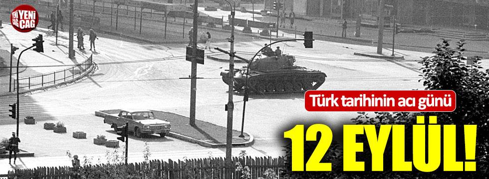 Türk tarihinin kara günü: 12 Eylül