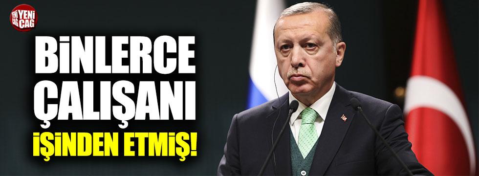 Erdoğan binlerce çalışanı işinden etmiş!