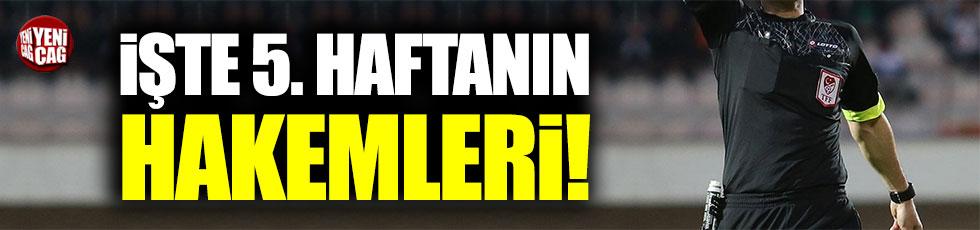 Süper Lig'de 5. haftanın hakemleri bleli oldu