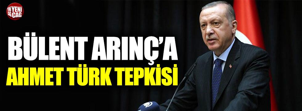 Erdoğan'dan Arınç'a Ahmet Türk tepkisi!