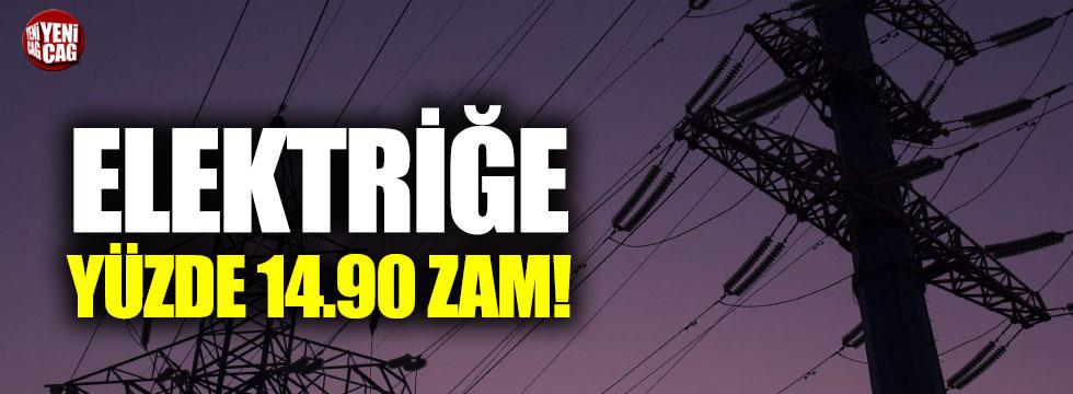 Elektriğe yüzde 14.90 zam!