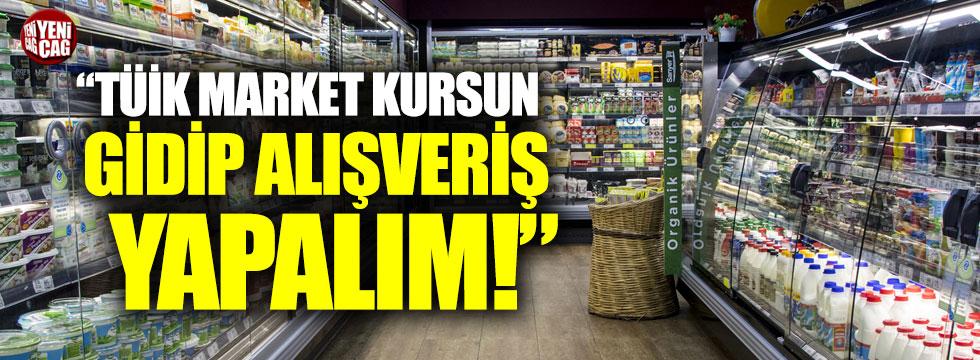 """""""TÜİK market kursun oradan alıveriş yapalım"""""""