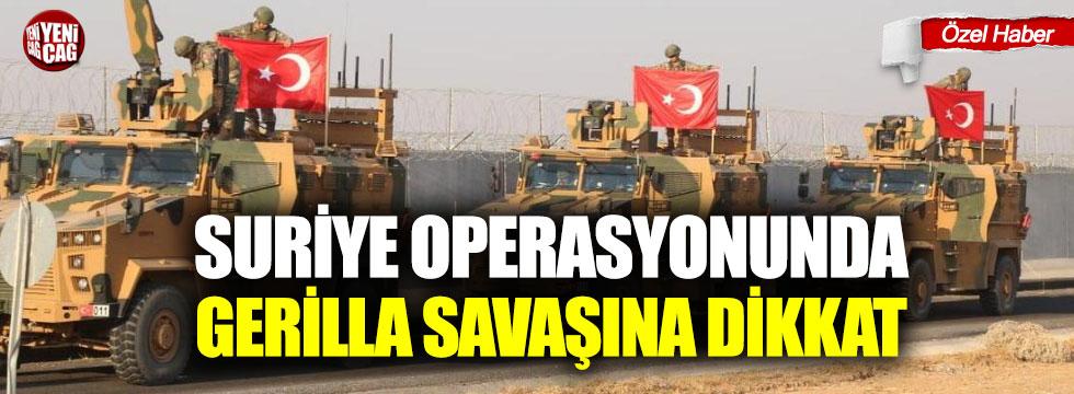 Suriye operasyonunda gerilla savaşına dikkat
