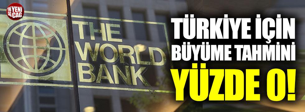 Dünya Bankası'nın Türkiye için büyüme tahmini yüzde 0!