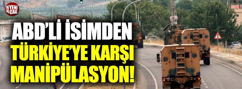 ABD'li isimden Türkiye'ye karşı manipülasyon!