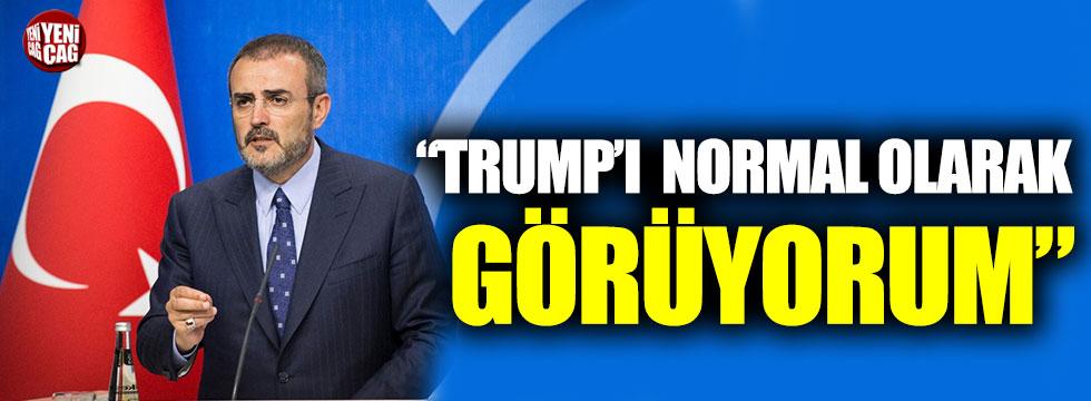 """Mahir Ünal: """"Trump'ı yeni normal olarak görüyorum"""""""