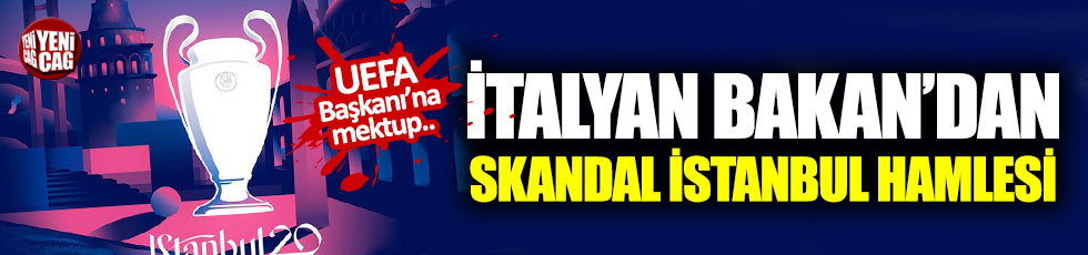 İtalyan Bakan'dan skandal İstanbul hamlesi