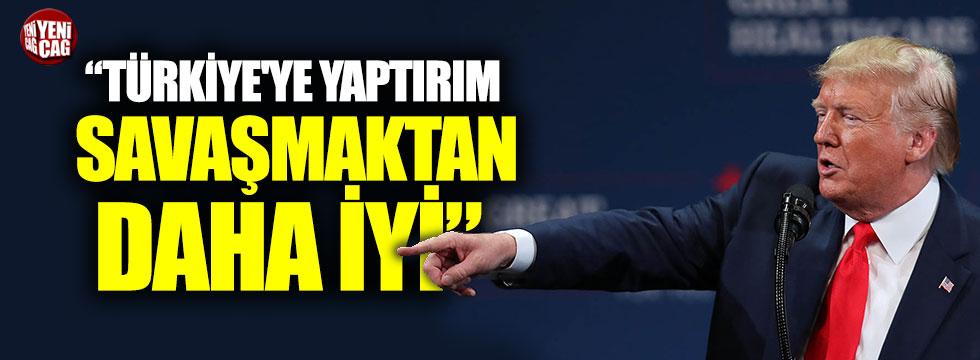"""Trump: """"Türkiye'ye yaptırım, savaşmaktan daha iyi"""""""
