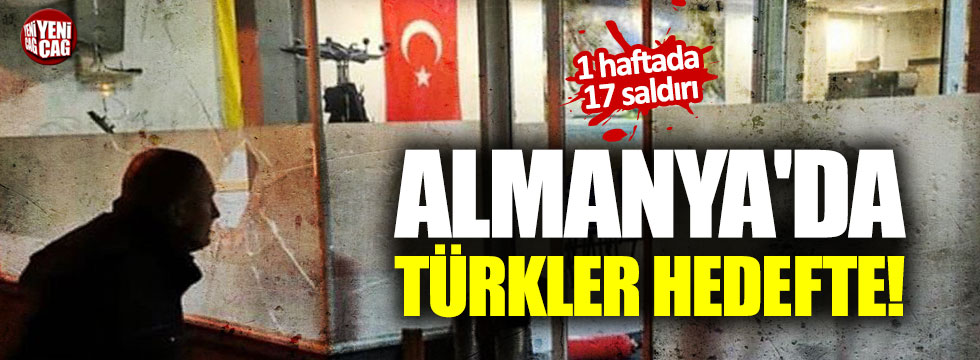 Almanya'da Türkler hedefte: 17 saldırı!