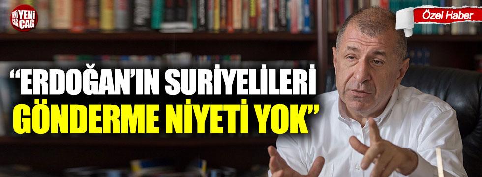 """Ümit Özdağ: """"Erdoğan'ın Suriyelileri gönderme niyeti yok"""""""