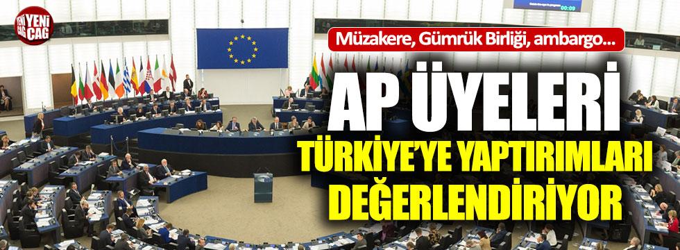 AP üyeleri Türkiye'ye yaptırımları değerlendiriyor