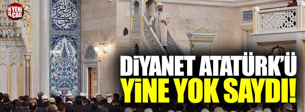 Diyanet Atatürk'ü yine yok saydı!