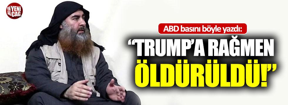 """ABD basını böyle yazdı: """"Bağdadi, Trump'a rağmen öldürüldü"""""""