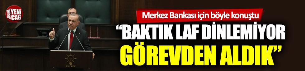 """Erdoğan: """"Merkez Bankası'nı görevden aldık çünkü adam laf dinlemedi"""""""