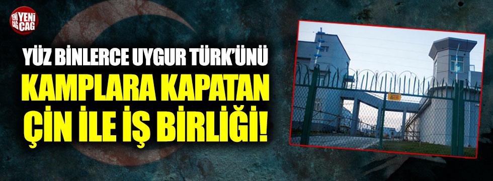 Yüz binlerce Uygur Türk'ünü kamplara kapatan Çin ile iş birliği!