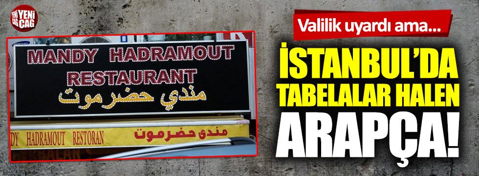 Uyarıya rağmen İstanbul'da tabelalar halen Arapça