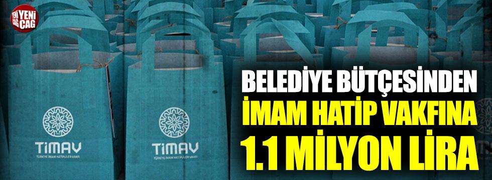 Belediye bütçesinden imam hatip vakfına 1.1 milyon lira