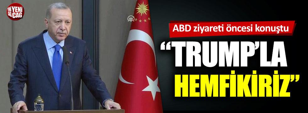 Cumhurbaşkanı Erdoğan: Trump ile hemfikiriz