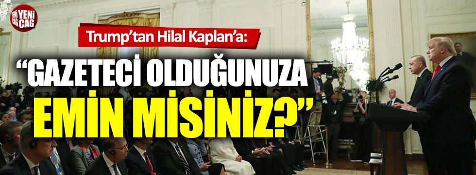 "Trump'tan Hilal Kaplan'a: ""Gazeteci olduğunuza emin misiniz?"""