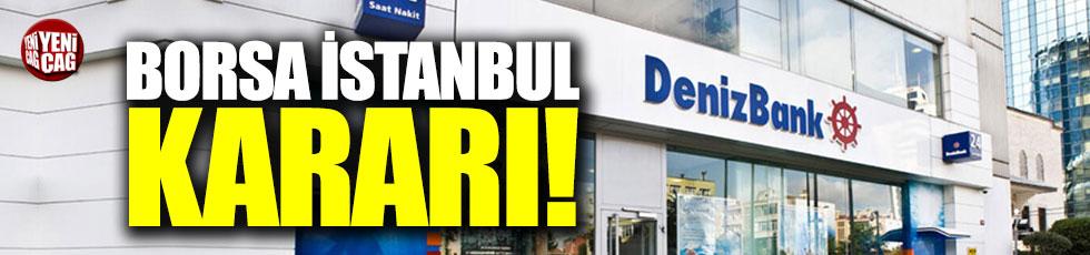 Denizbank'tan Borsa İstanbul kararı!