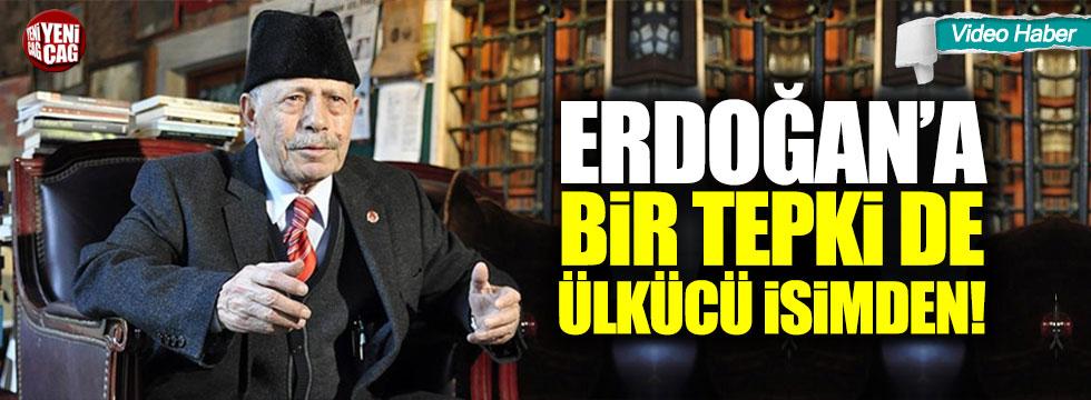 Ülkücü isimden Erdoğan'a tepki!
