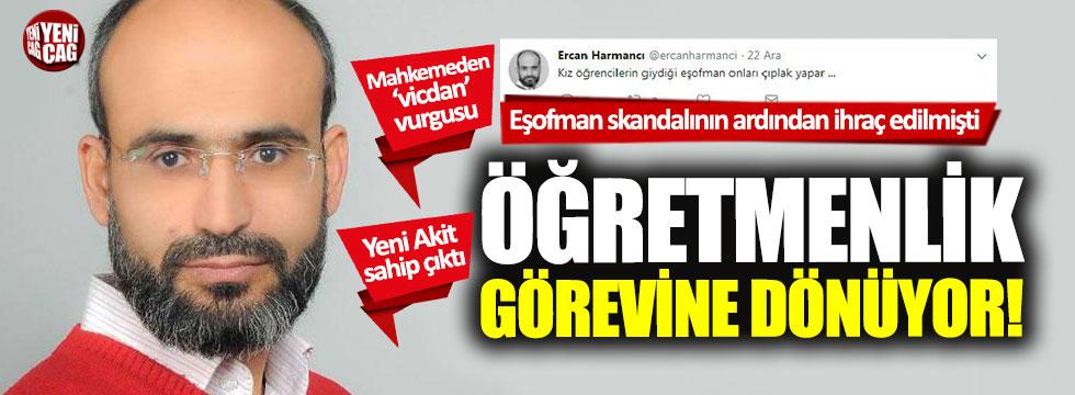 Mahkemeden skandal karar: Ercan Harmancı öğretmenliğe dönüyor!