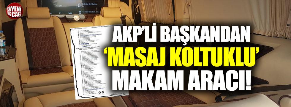AKP'li başkan'dan 'masaj koltuklu' makam aracı