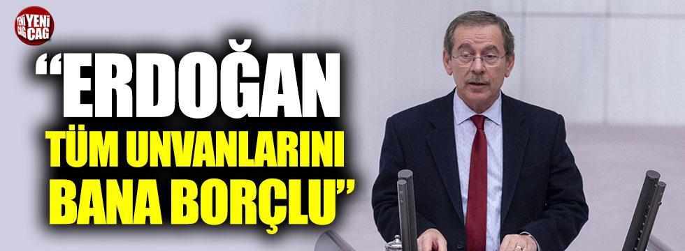 """Abdüllatif Şener, """"Erdoğan tüm unvanlarını bana borçlu"""""""