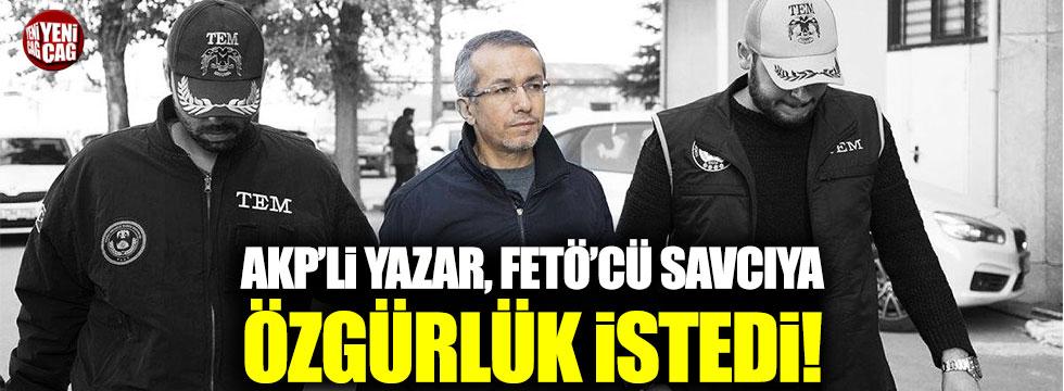 Ali Karahasanoğlu, FETÖ'cü Ferhat Sarıkaya'nın tahliyesini istedi