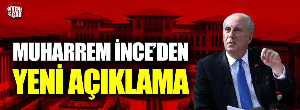 CHP'li Muharrem İnce'den yeni açıklama