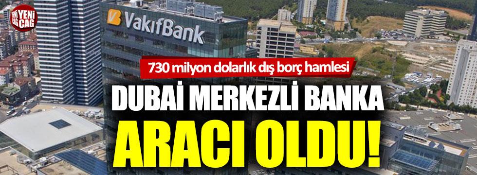 VakıfBank'ın dış borç hamlesine Dubai bankası aracı oldu