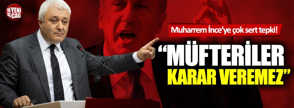 Tuncay Özkan'dan Muharrem İnce'ye sert tepki: Müfteriler karar veremez