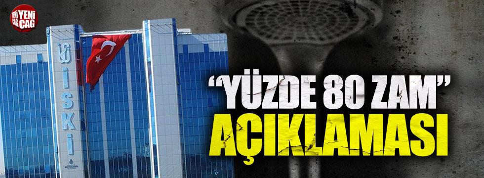 """İSKİ'den """"yüzde 80 zam"""" açıklaması"""