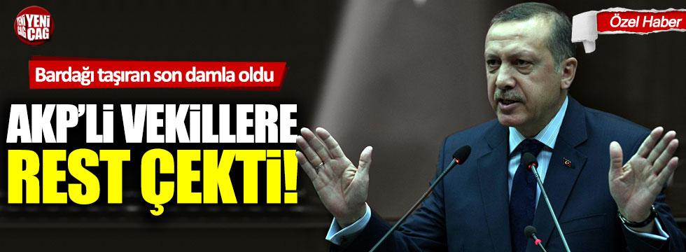 Tayyip Erdoğan AKP'li vekillere rest çekti!