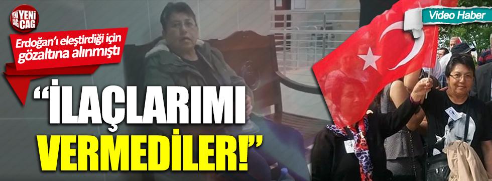 Erdoğan'ı eleştirdiği için gözaltına alınan kadın serbest bırakıldı