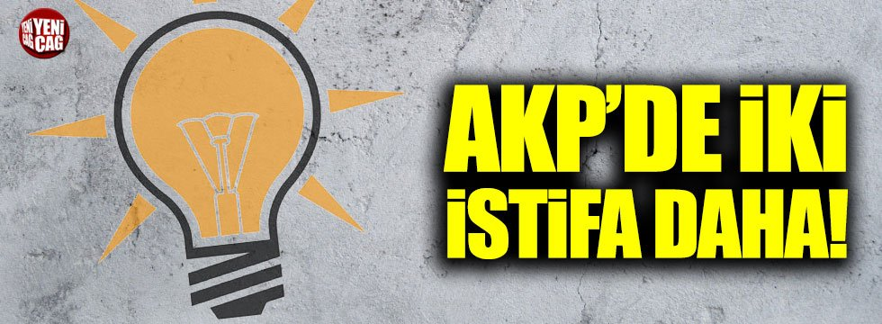 AKP'de Kazım Dilek ve Murat Ertürk istifa etti