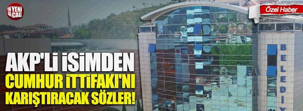 AKP'li isimden Cumhur İttifakı'nı karıştıracak sözler!