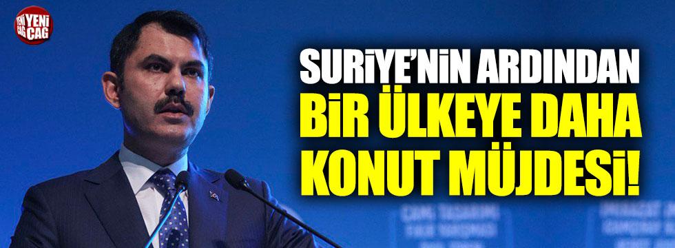 Bakan Kurum açıkladı... Suriye'nin ardından bir ülkeye daha konut müjdesi!