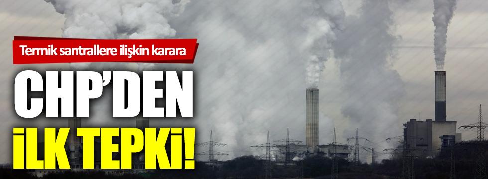 Termik santrallere ilişkin karara CHP'den ilk tepki