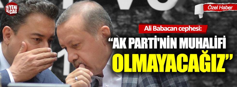 Ali Babacan cephesi: AK Parti'nin muhalifi olmayacağız